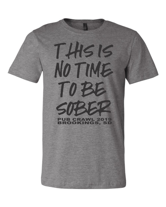 Pub Crawl No Time to be Sober - Bella Canvas Short Sleeve Tee Shirt - 3001CVC