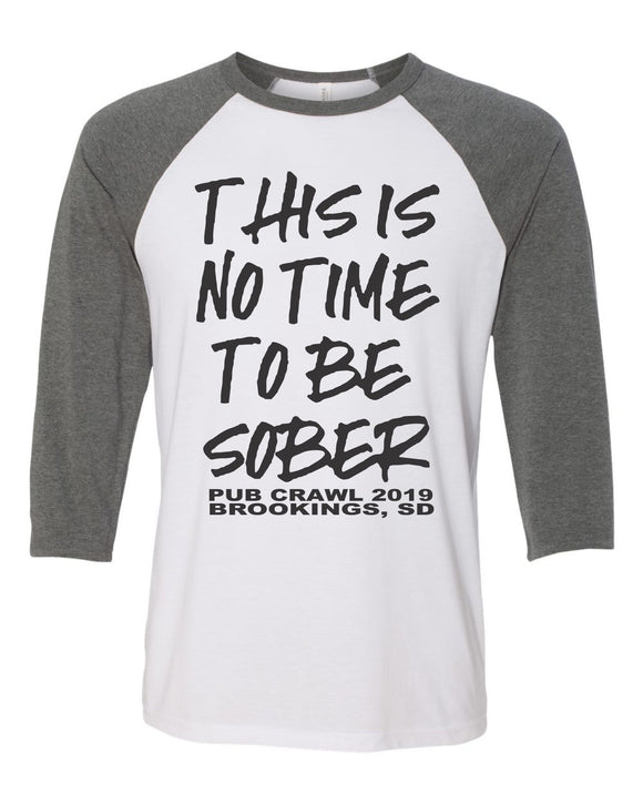 Pub Crawl No Time to be Sober - Bella Canvas 3/4 Sleeve Raglan -  3200