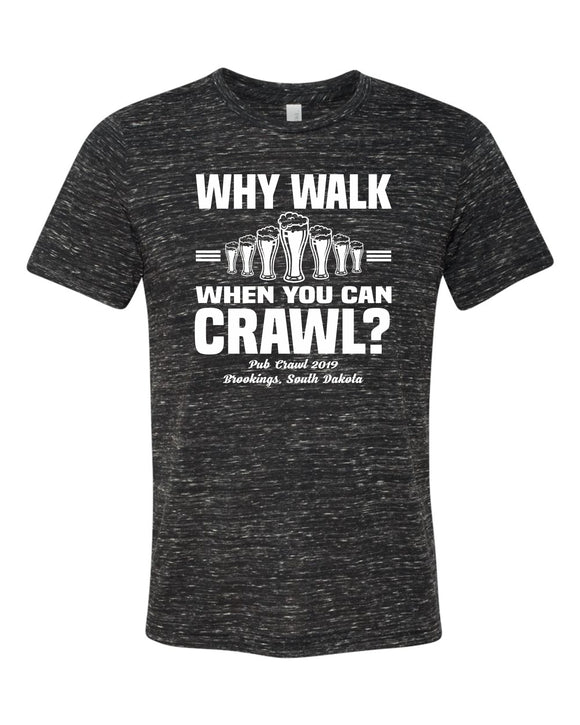 Pub Crawl Why Walk When You Can Crawl - Bella Canvas Short Sleeve  Marbled Tee Shirt - 3650