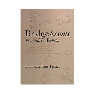 Bridge Lessons: Duplicate Pairs Tactics