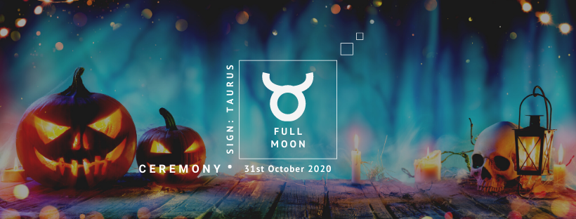 Full Moon Ceremony: 31st of October 2020