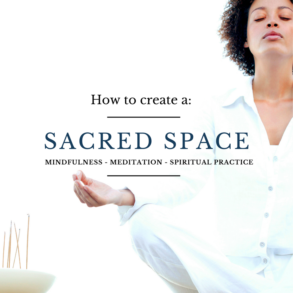 Creating a Sacred Space