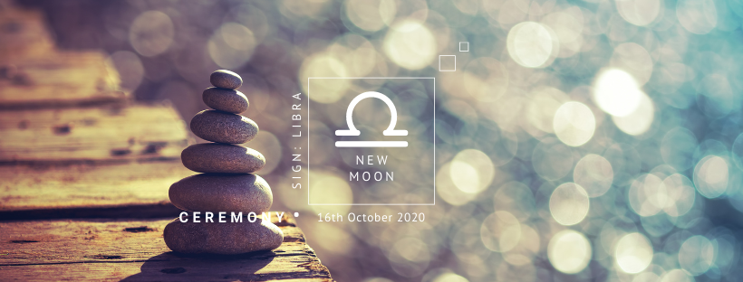 New Moon Ceremony: 16th October 2020