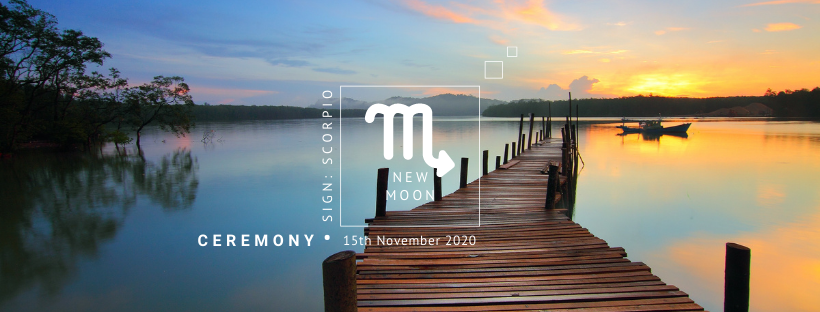 New Moon Ceremony: 15th November 2020