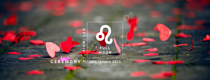 Full Moon Ceremony: 28th January 2021 - Maybe it's all about LOVE