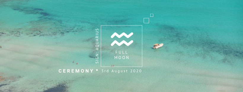 Full Moon Ceremony 3rd August 2020