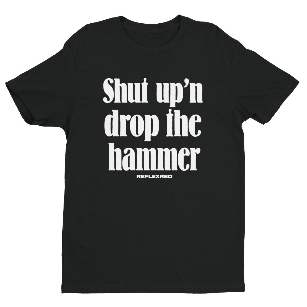 Drop The Hammer Tee