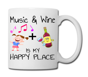 Music and Wine is My Happy Place - Mug