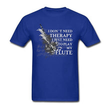 Flute T-Shirt - I Don't Need Therapy
