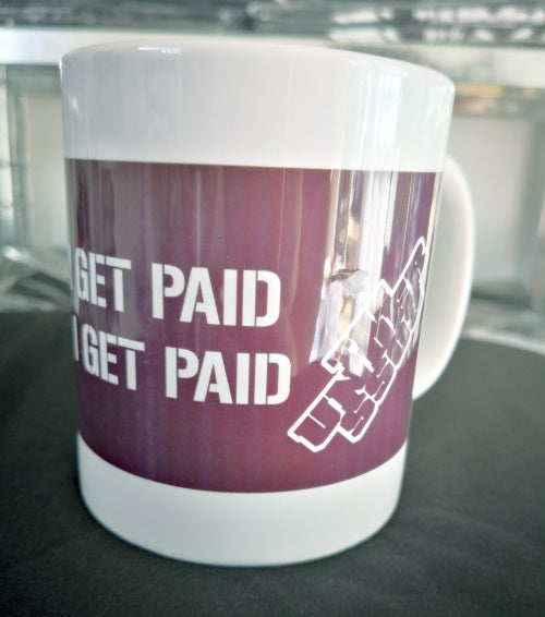 The Underboss 'I Get Paid' Mug