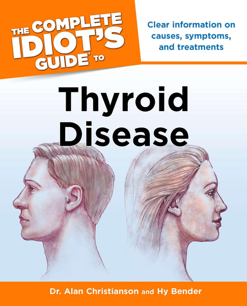 Idiots Guide to Thyroid Disease