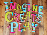Mixed Font - The Words IMAGINE, CREATE and PLAY - Happy Moose Garden Art