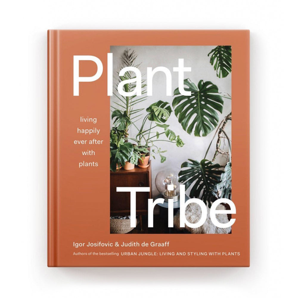 Plant Tribe : Living Happily Ever After with Plants