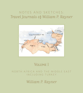Notes and Sketches: Travel Journals of William P. Rayner