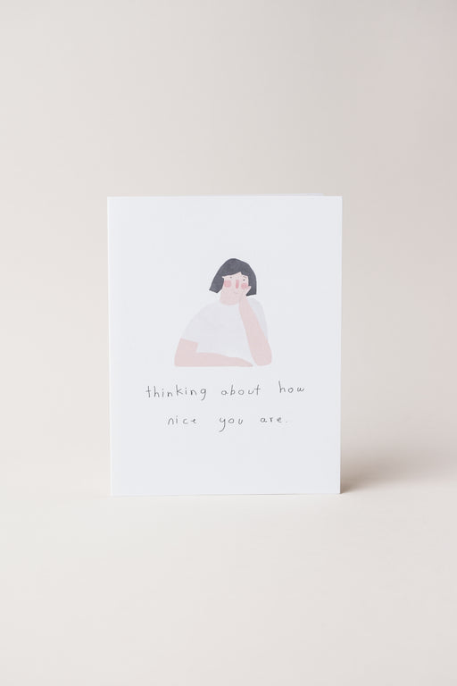 Thinking About How Nice You Are Card