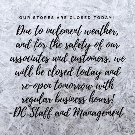 Winter Weather Closing for both locations today!