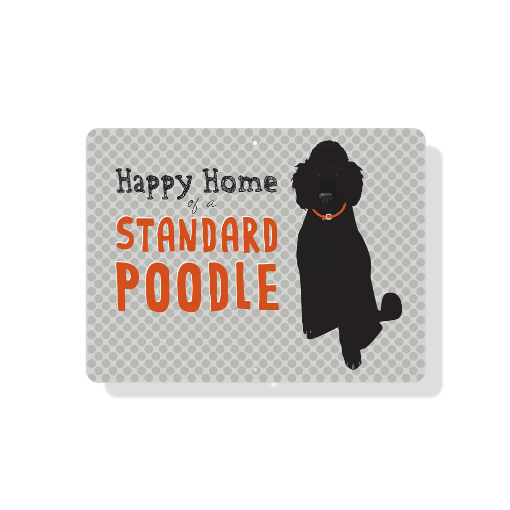 "Happy Home of a Standard (Black) Poodle Sign 12"" x 9"""