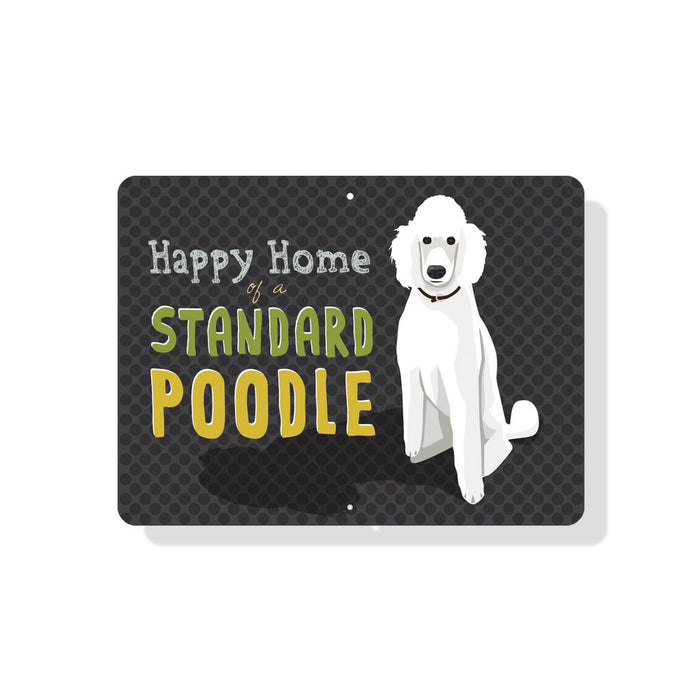 "Happy Home of a Standard (White) Poodle Sign 12"" x 9"""
