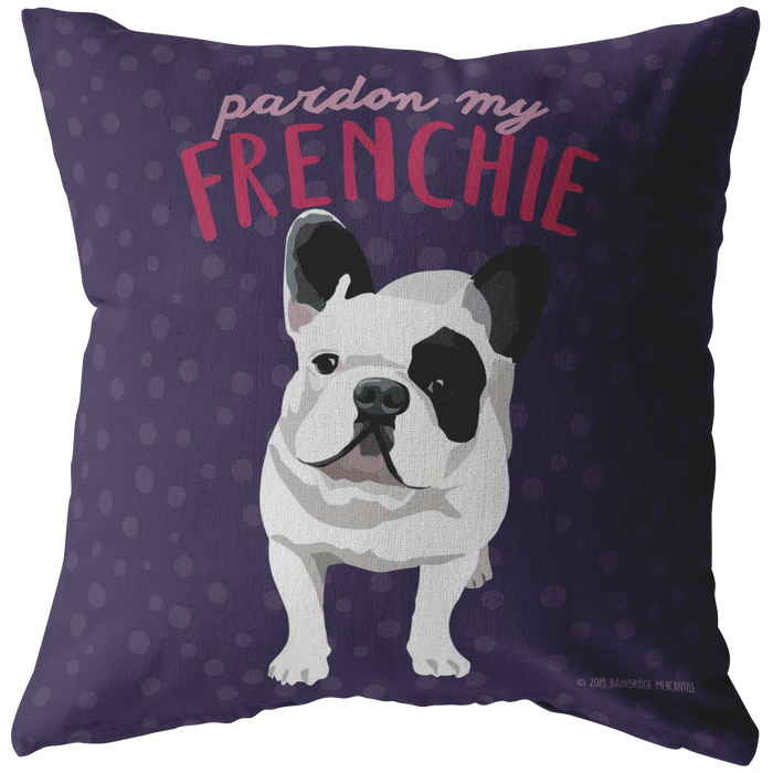 Frenchie - Pardon My Frenchie (Black & White Dog) Pillow