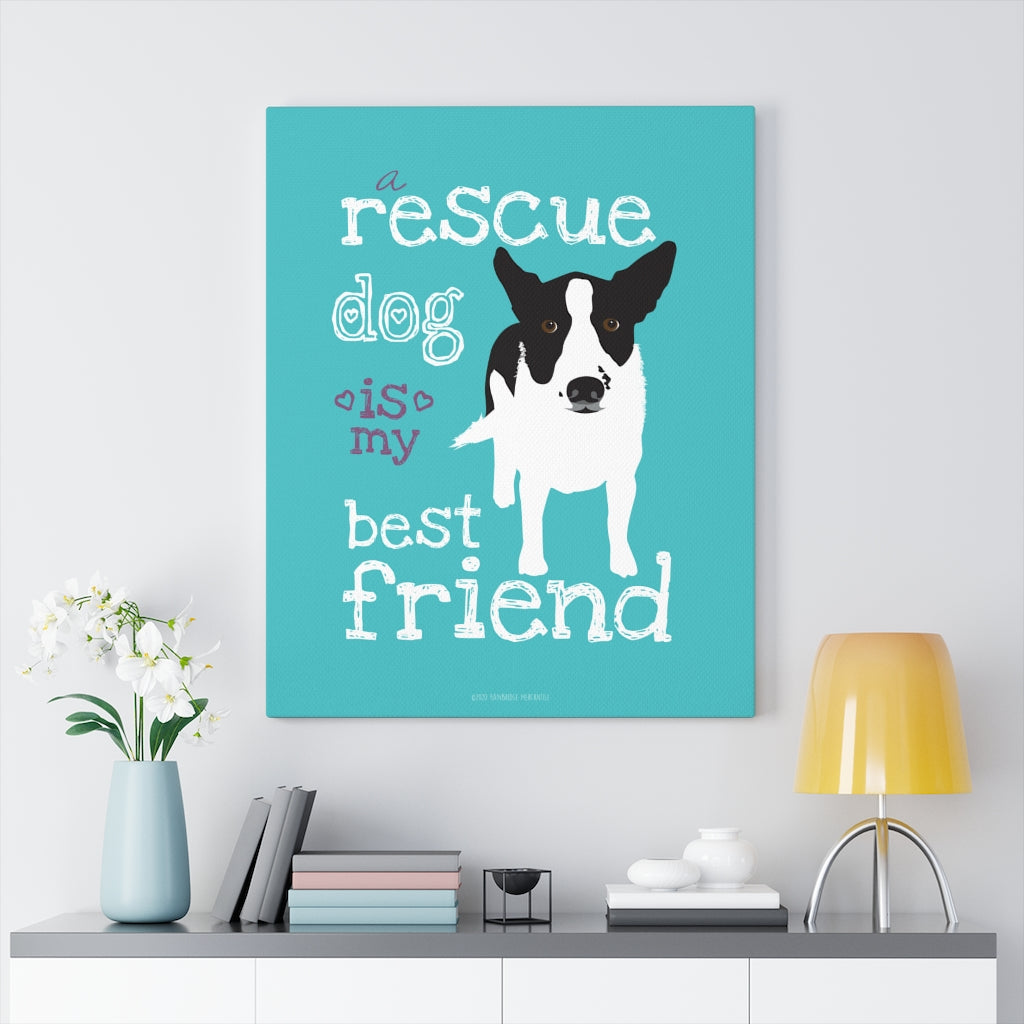 Rescue Dog is my Best Friend Canvas Gallery Wrap