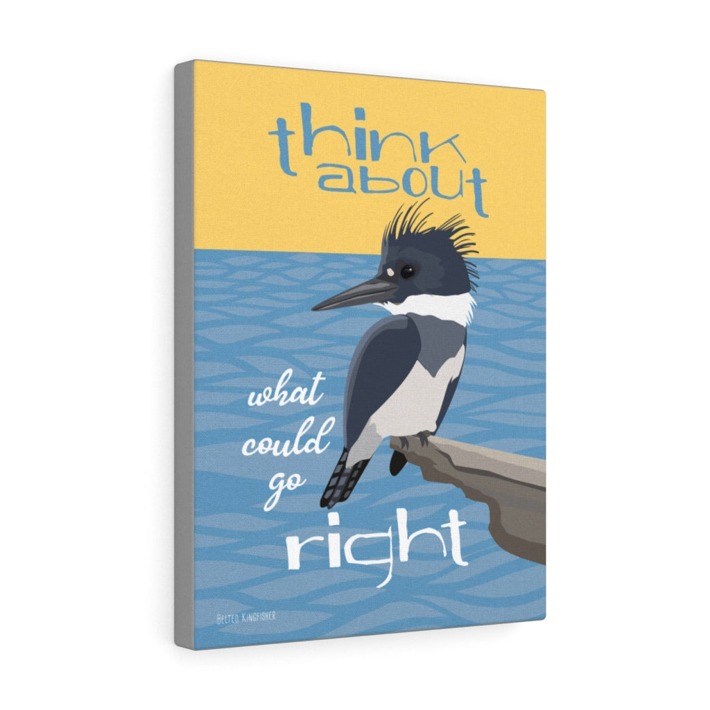Think About What Could Go Right Canvas Gallery Wrap