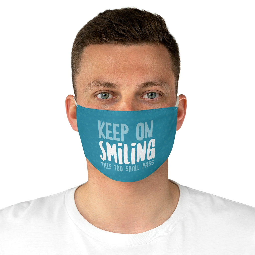 Keep On Smiling - This Too Shall Pass Face Mask
