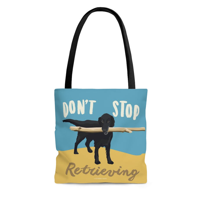 Don't Stop Retrieving Tote Bag