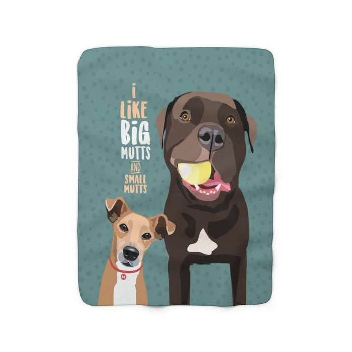 I Like Butt Mutts & SmalL Mutts Sherpa Fleece Blanket