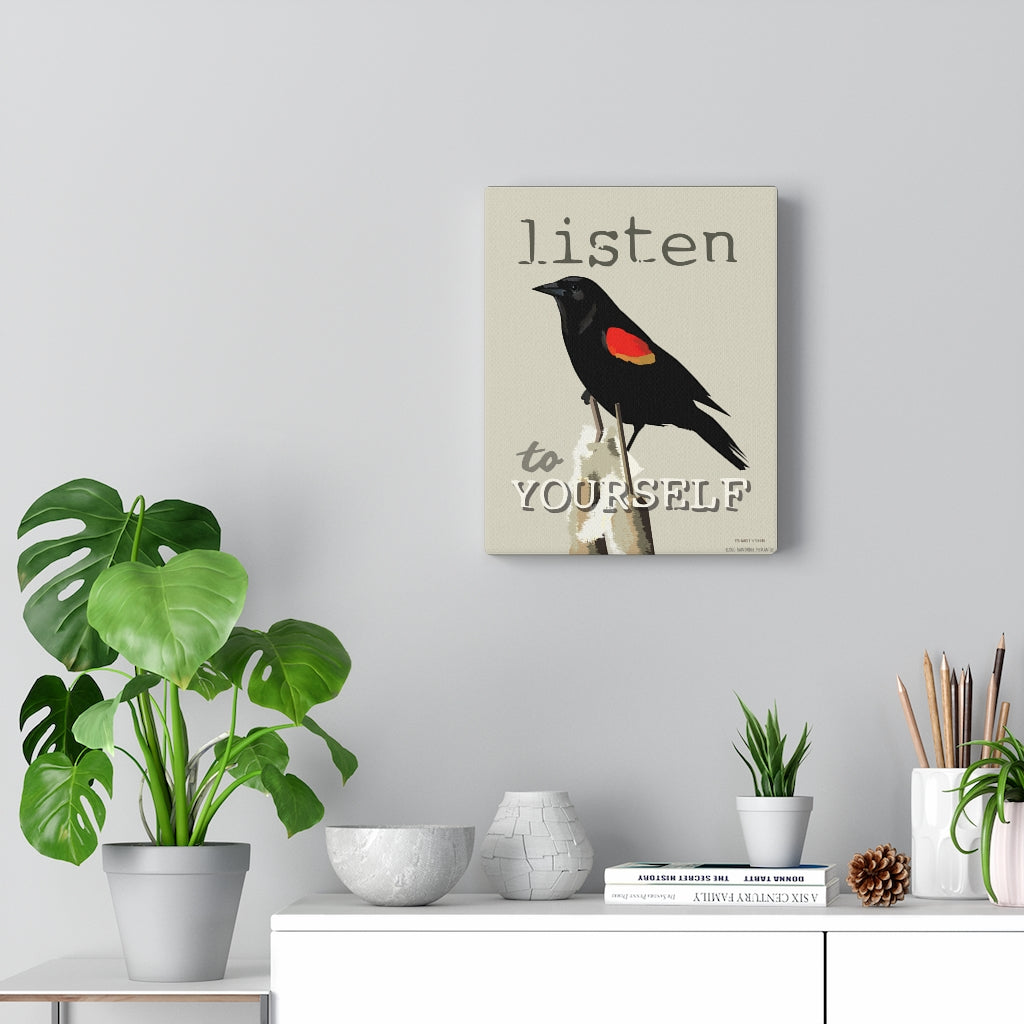 Listen To Yourself Canvas Gallery Wrap