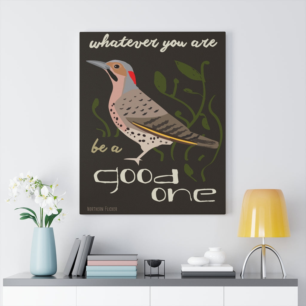 Whatever You Are Be A Good One - Canvas Gallery Wrap