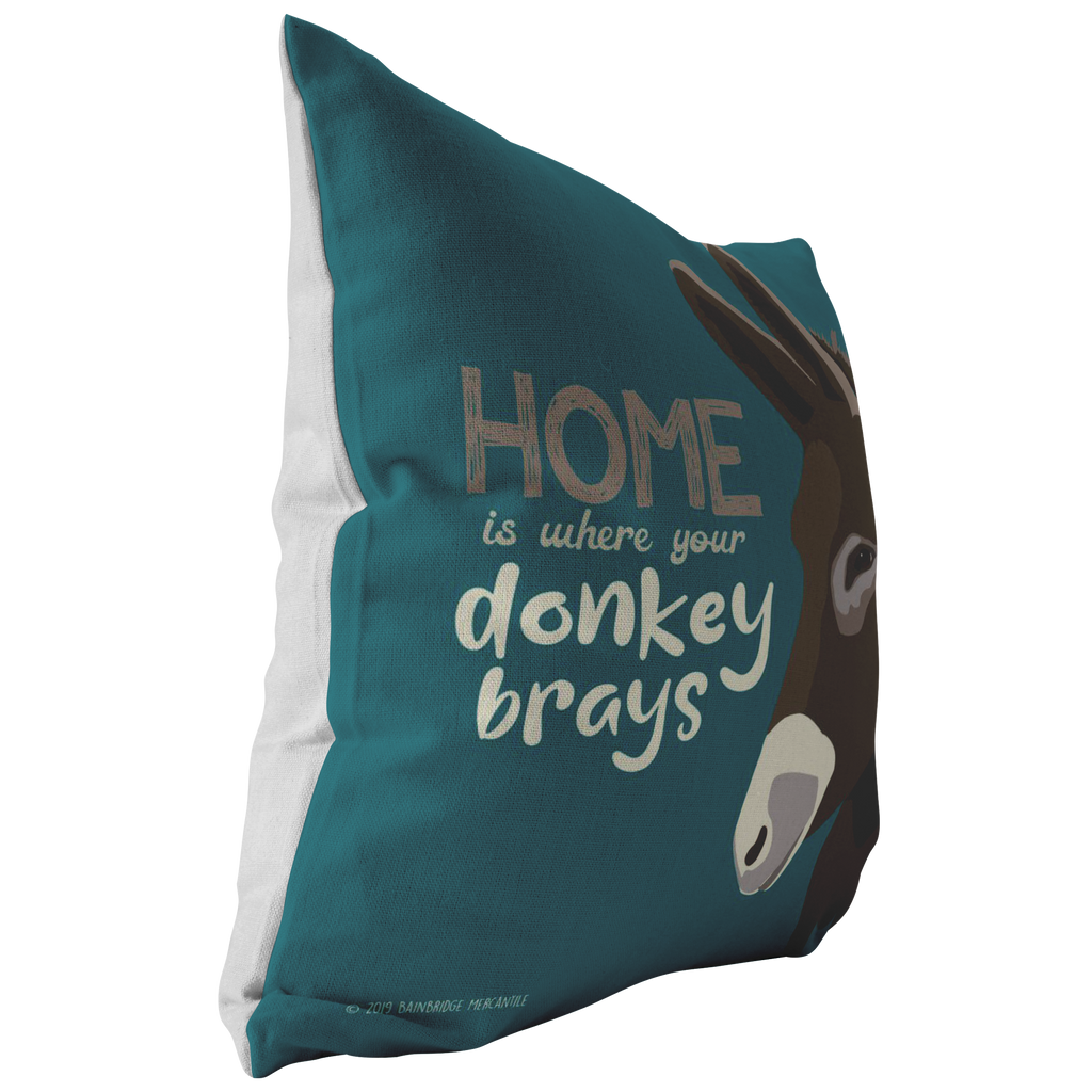 Home is Where Your Donkey Brays Pillow