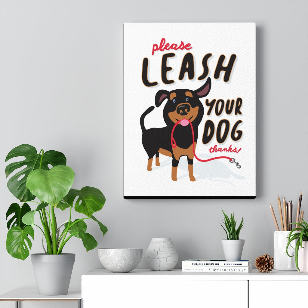 Please Leash Your Dog Canvas Gallery Wrap
