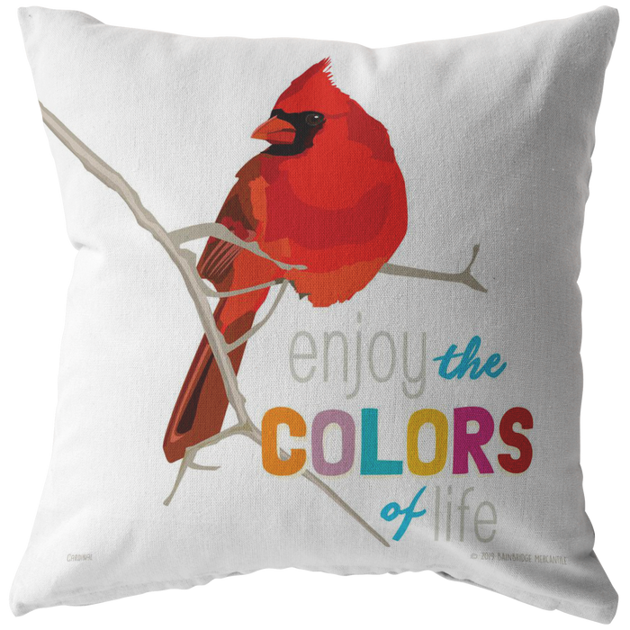 Enjoy the Colors of Life (Cardinal) Pillow