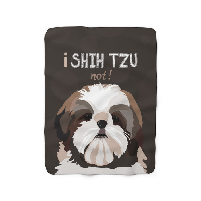 I Shih Tzu Not! Sherpa Fleece Blanket