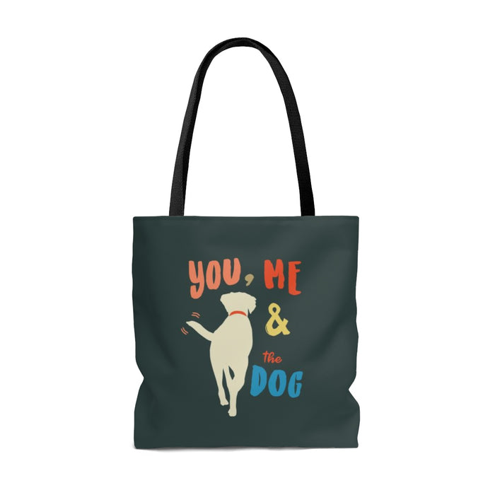 You, Me and the Dog Tote Bag