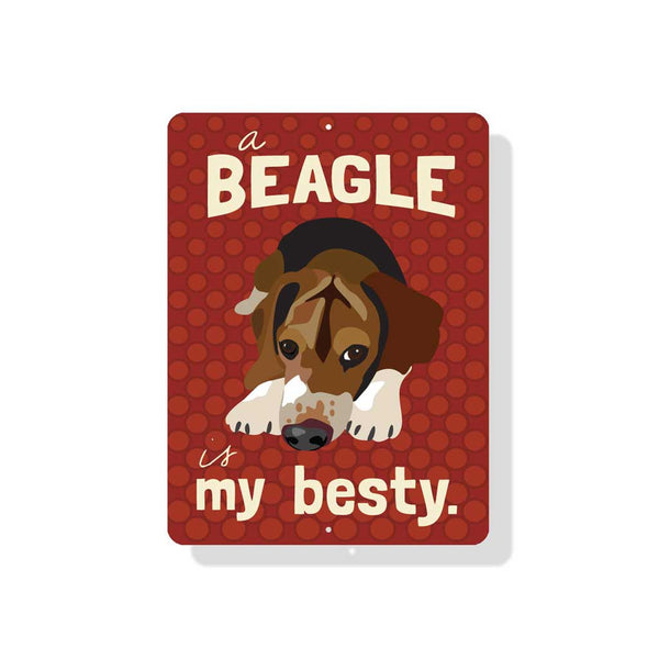 "A Beagle Is My Besty Sign 9"" x 12"" Tomato"