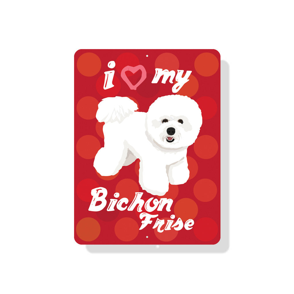 "I (Heart) My Bichon Frise Sign 9"" x 12"" - Red"