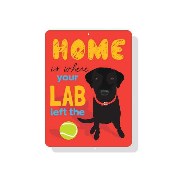 "Home Is Where Your Black Lab Left The Ball Sign 9"" x 12"" Red"