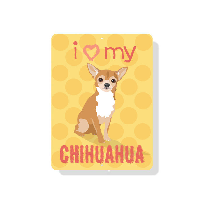 "i (Heart) My Chihuahua sign 9"" x 12"" - Tan Dog"