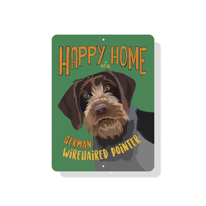 "German Wirehaired Pointer - Happy Home of a German Wire-haired Pointer Sign 9"" x 12"""