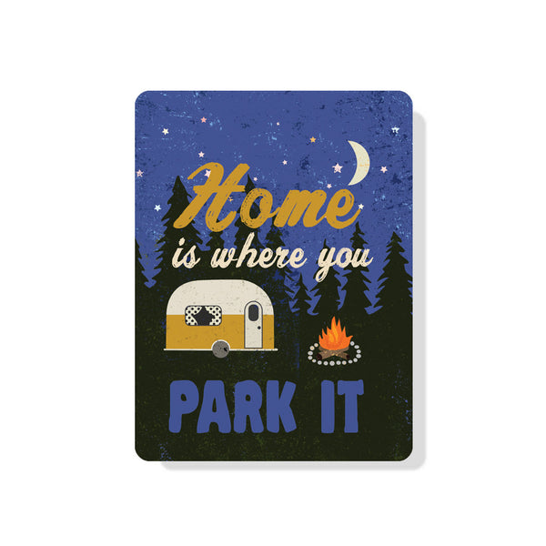 "Home is Where You Park It sign 9"" x 12"""