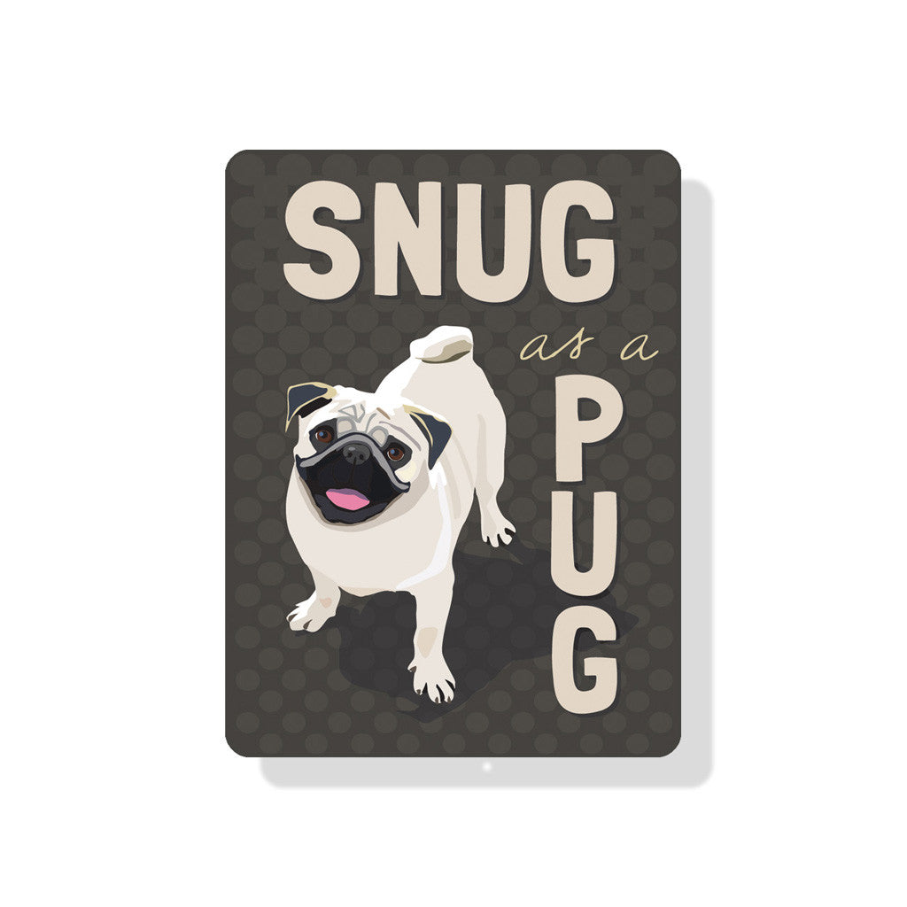 "Snug As a Pug Sign 9"" x 12""  - Grey"