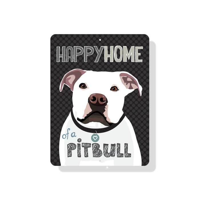 "Happy Home of a Pit Bull Sign 9"" x 12"" -  White Dog"