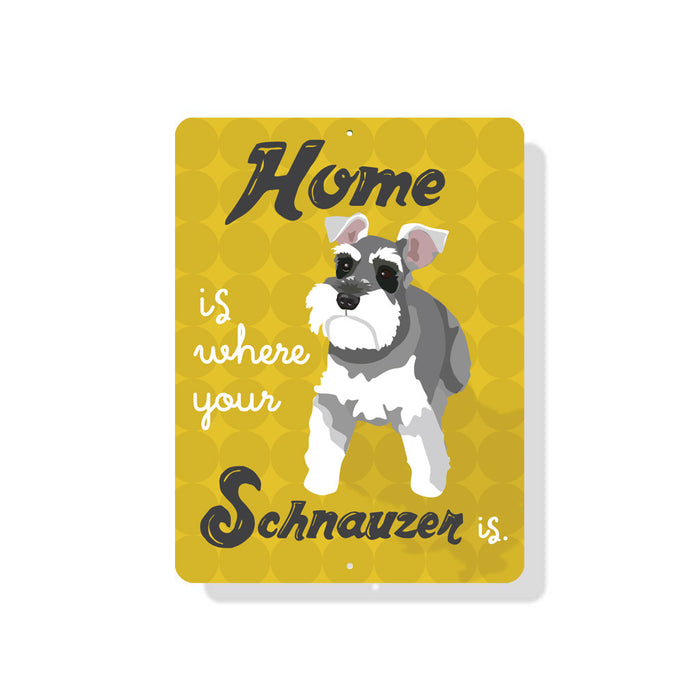 "Home Is Where Your Schnauzer Is  9"" x 12""  - Yellow"