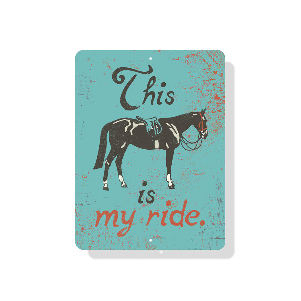 "This is My Ride (Horse) Sign 9"" x 12"" -  Sky"