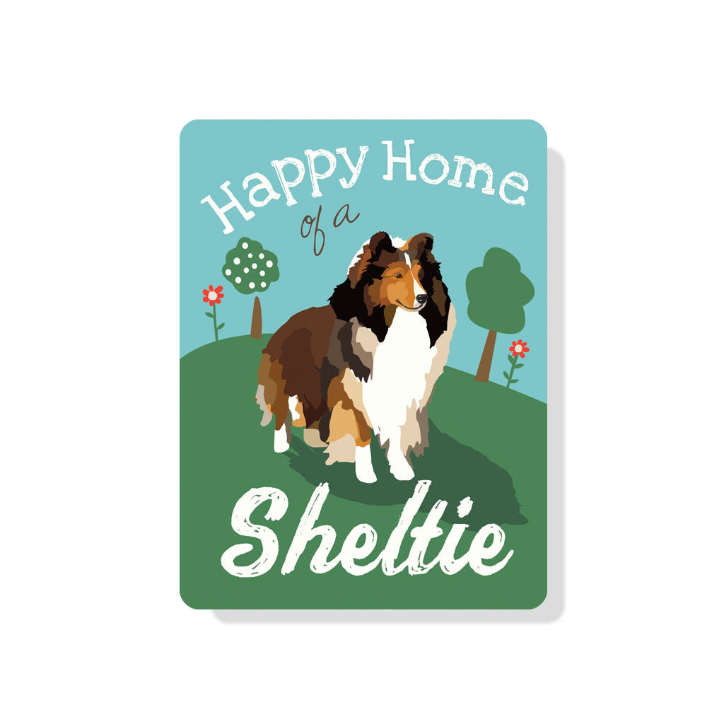 "Happy Home of a Sheltie sign 9"" x 12"""
