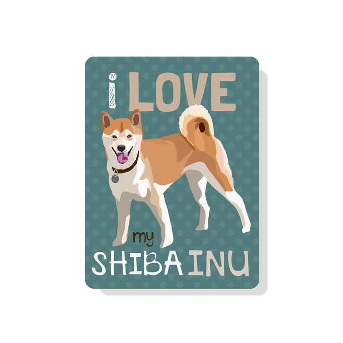 "I Love My Shiba Inu sign (Tan Dog) 9"" x 12"""