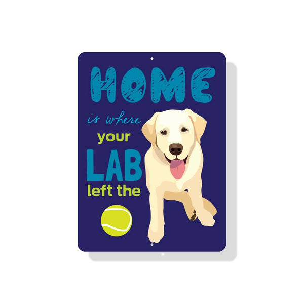 "Home Is Where Your Yellow Lab Left The Ball Sign 9"" x 12"" Blue"