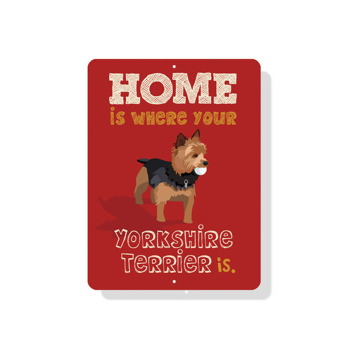 "Home Is Where Your Yorkshire Terrier Is sign 9"" x 12"" - Red"