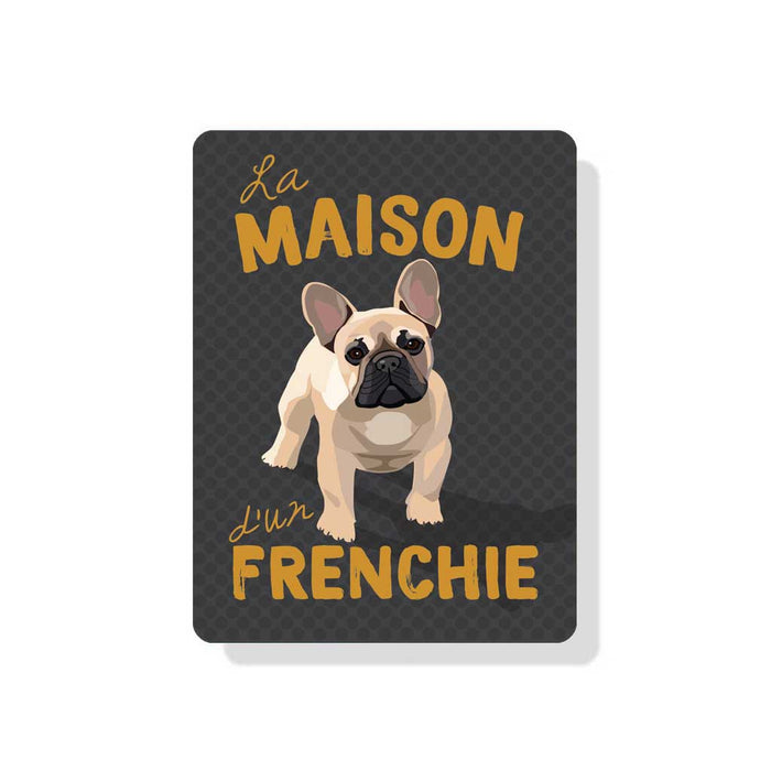 "French Bull Dog - La Maison d'un Frenchie sign 9"" x 12""  -  Grey"